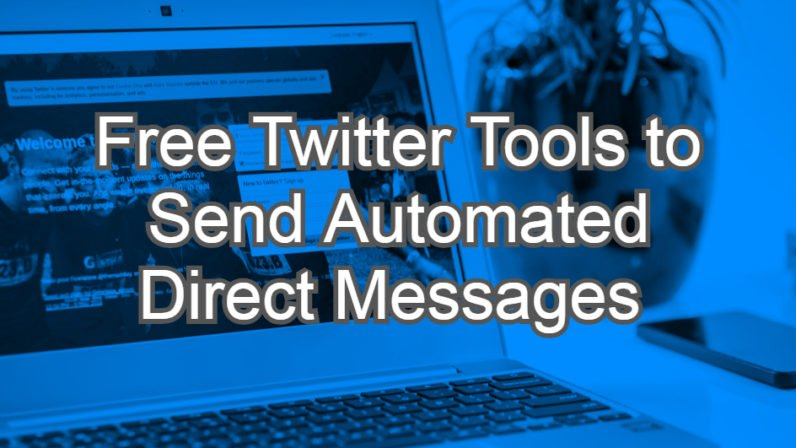 Free Twitter Tools to Send Automated Direct Messages