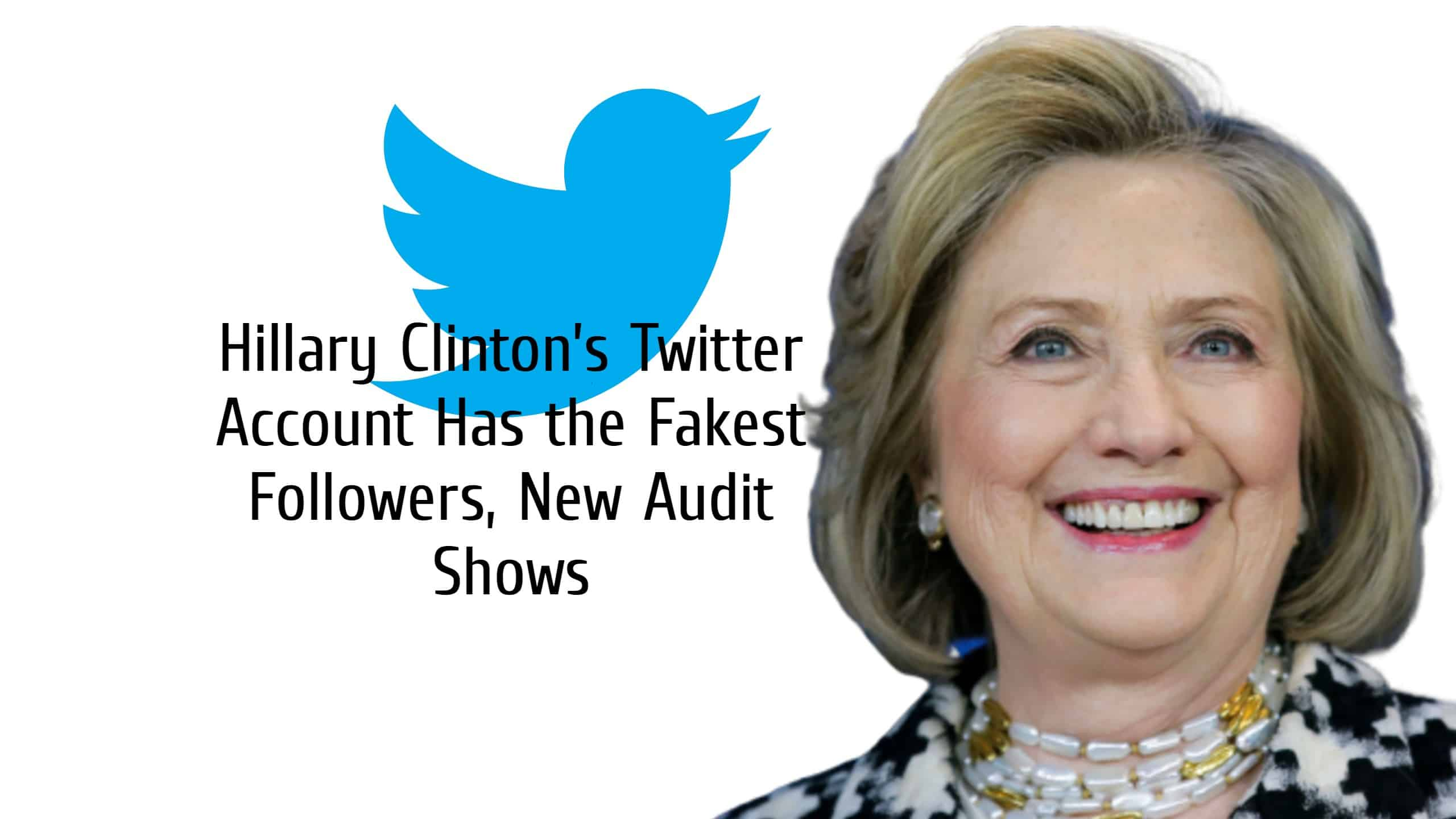 Hillary Clinton's Twitter Account Has the Fakest Followers, New Audit Shows