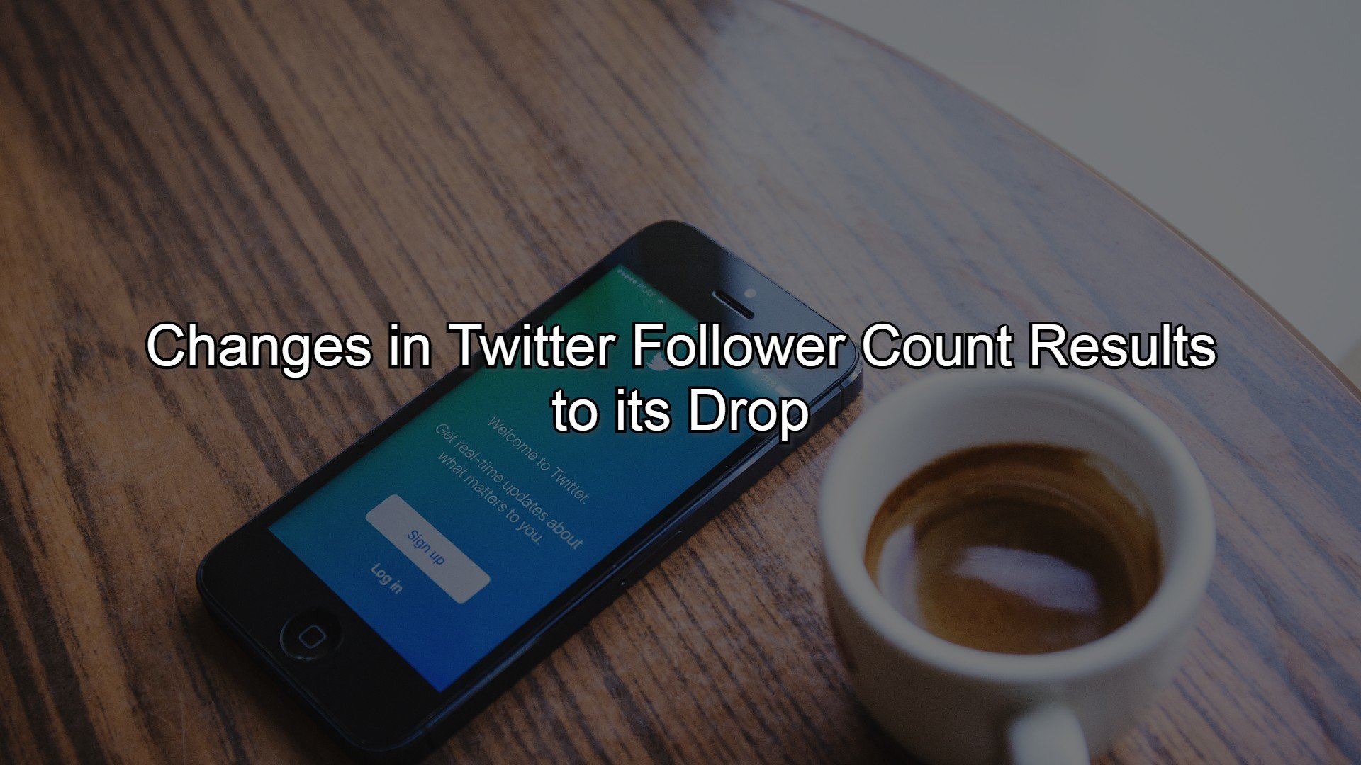Changes in Twitter Follower Count Results to its Drop