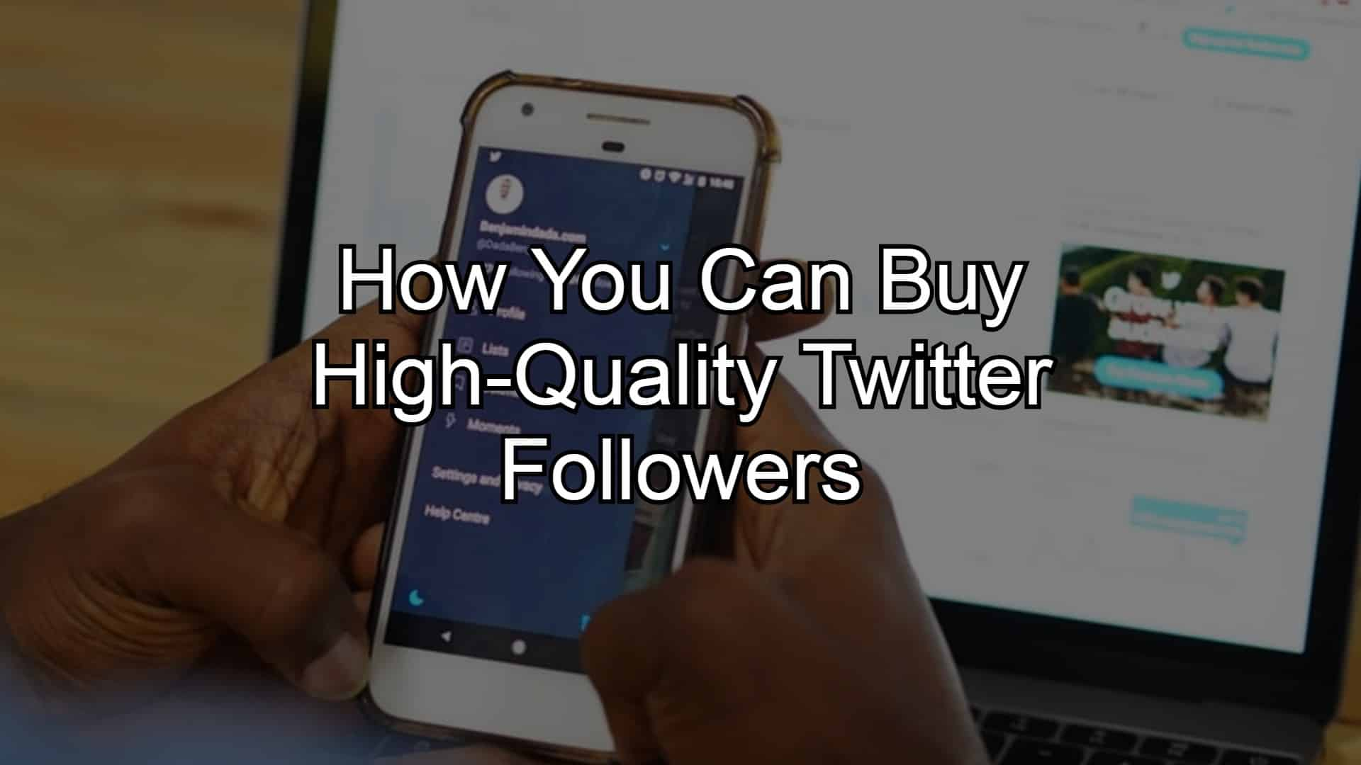 How You Can Buy High-Quality Twitter Followers