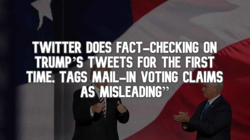 Twitter Does Fact-Checking on Trump's Tweets for the First Time, Tags Mail-In Voting Claims as Misleading""