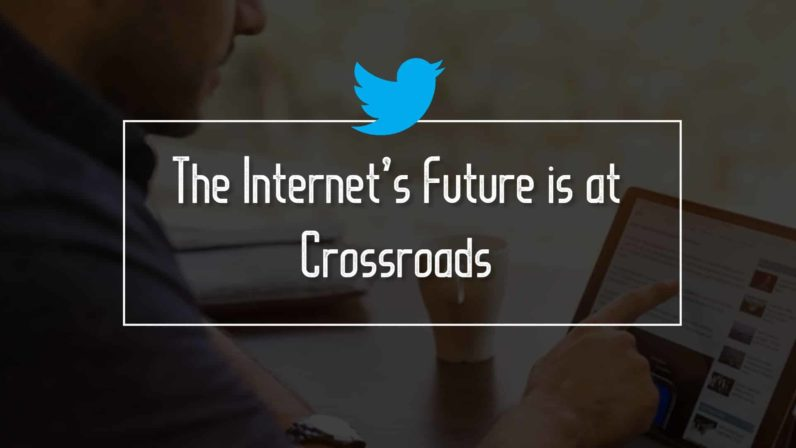 The Internet's Future is at Crossroads