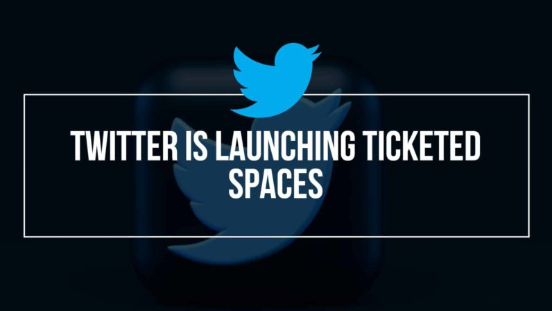 Twitter Is Launching Ticketed Spaces
